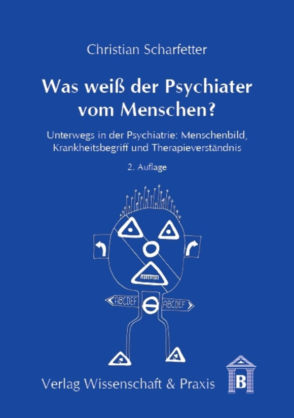 Cover Was weiß der Psychiater vom Menschen?