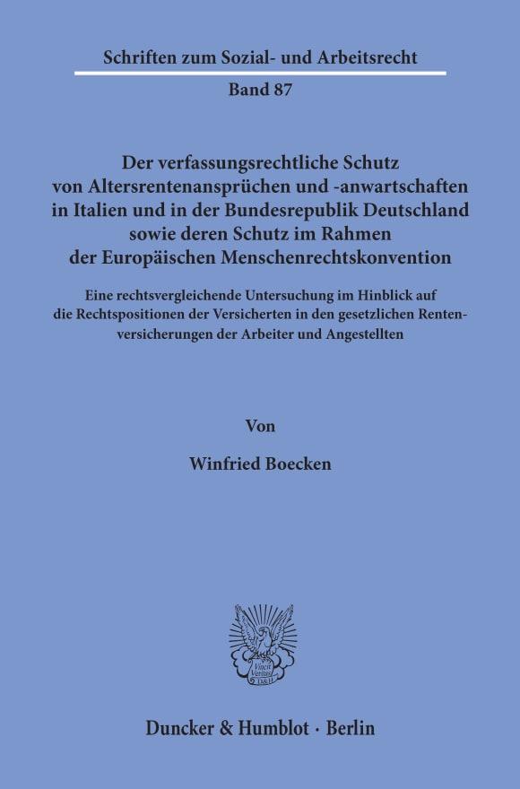 Cover Der verfassungsrechtliche Schutz von Altersrentenansprüchen und -anwartschaften in Italien und in der Bundesrepublik Deutschland sowie deren Schutz im Rahmen der Europäischen Menschenrechtskonvention