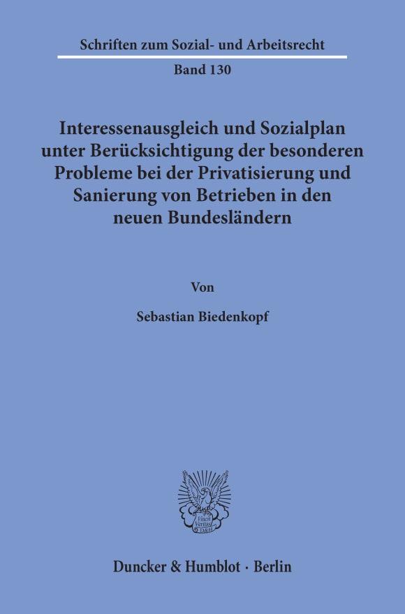Cover Interessenausgleich und Sozialplan unter Berücksichtigung der besonderen Probleme bei der Privatisierung und Sanierung von Betrieben in den neuen Bundesländern