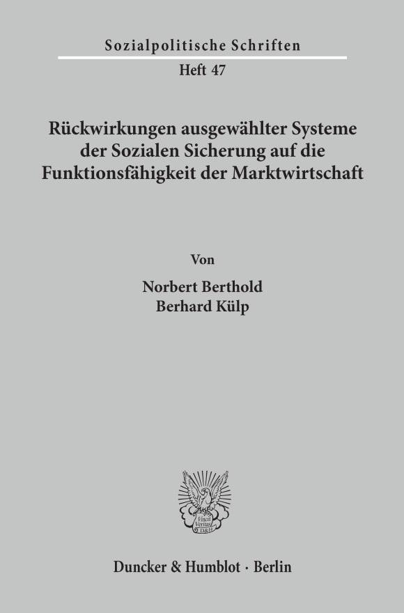 Cover Rückwirkungen ausgewählter Systeme der Sozialen Sicherung auf die Funktionsfähigkeit der Marktwirtschaft