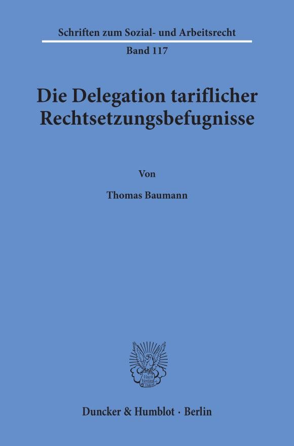 Cover Die Delegation tariflicher Rechtsetzungsbefugnisse