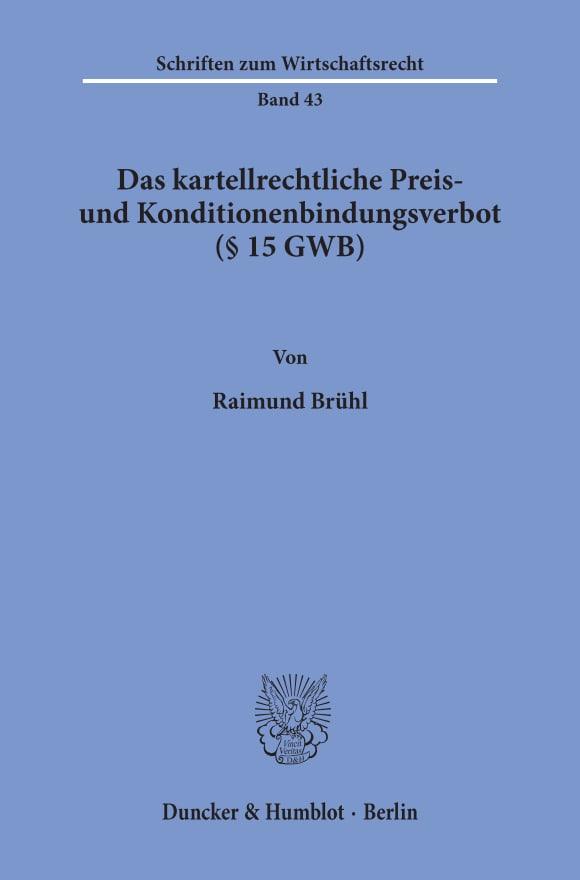 Cover Das kartellrechtliche Preis- und Konditionenbindungsverbot (§ 15 GWB)
