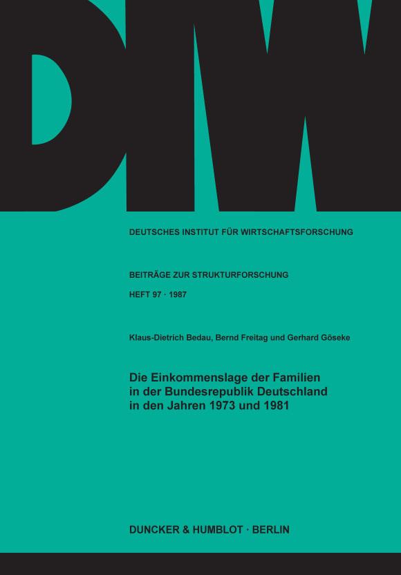 Cover Die Einkommenslage der Familien in der Bundesrepublik Deutschland in den Jahren 1973 und 1981