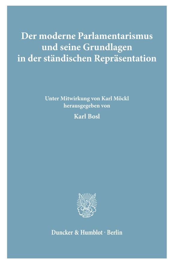 Cover Der moderne Parlamentarismus und seine Grundlagen in der ständischen Repräsentation