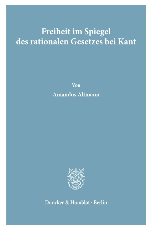 Cover Freiheit im Spiegel des rationalen Gesetzes bei Kant