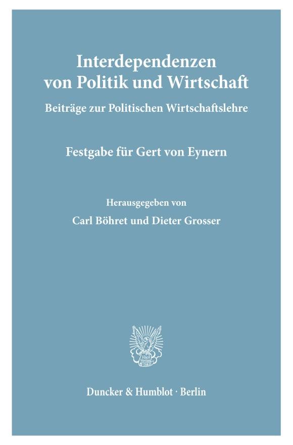 Cover Interdependenzen von Politik und Wirtschaft