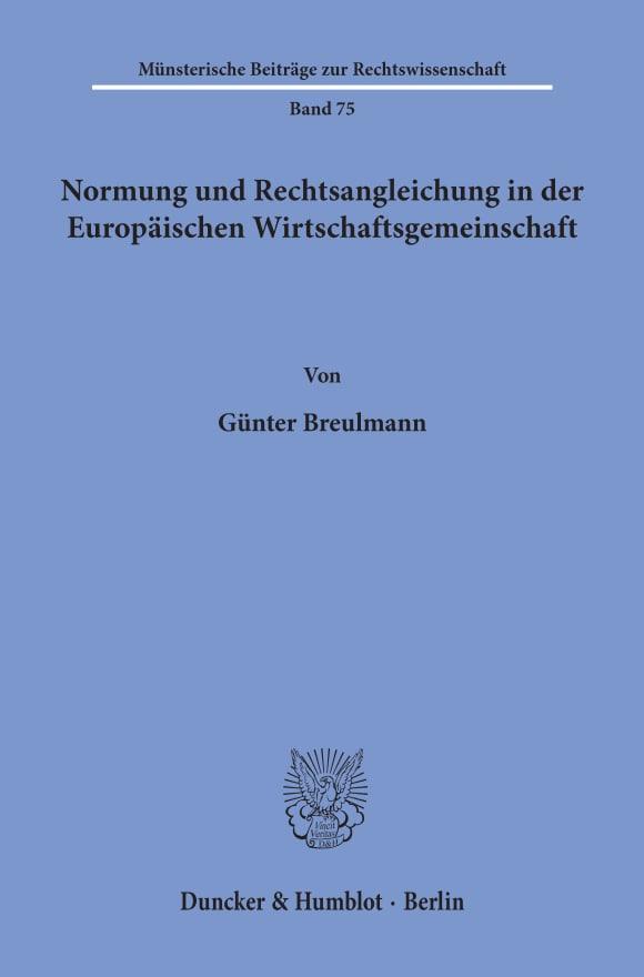Cover Normung und Rechtsangleichung in der Europäischen Wirtschaftsgemeinschaft