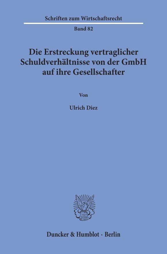 Cover Die Erstreckung vertraglicher Schuldverhältnisse von der GmbH auf ihre Gesellschafter