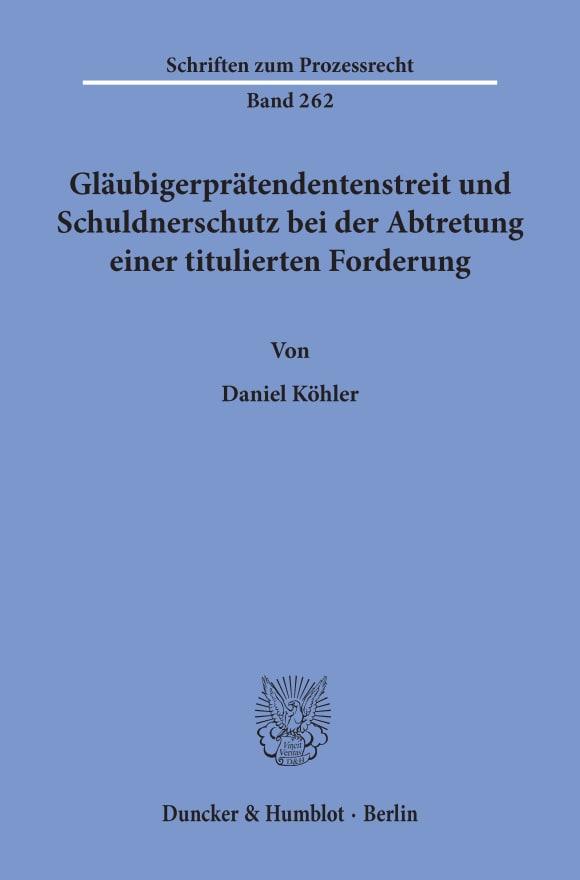 Cover Gläubigerprätendentenstreit und Schuldnerschutz bei der Abtretung einer titulierten Forderung