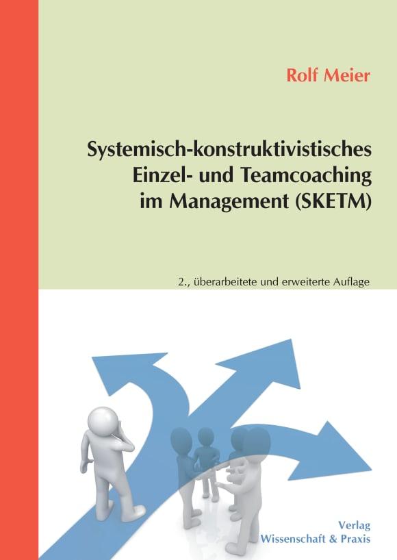 Cover Systemisch-konstruktivistisches Einzel- und Teamcoaching im Management (SKETM)