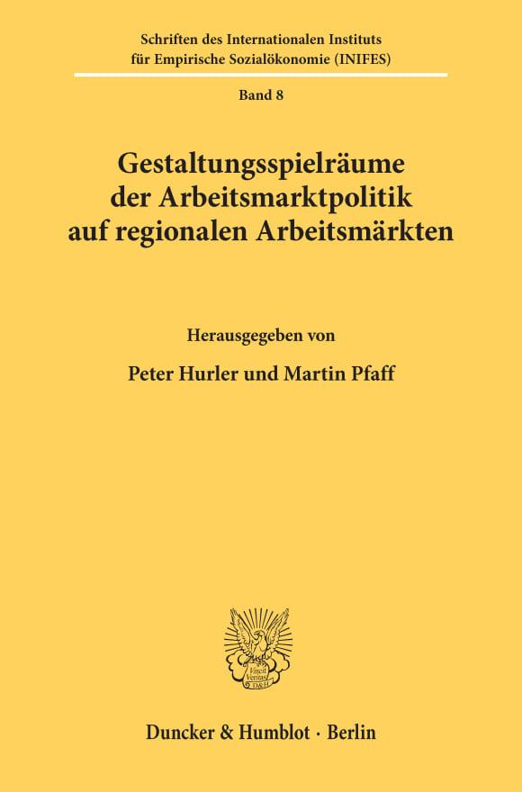 Cover Gestaltungsspielräume der Arbeitsmarktpolitik auf regionalen Arbeitsmärkten