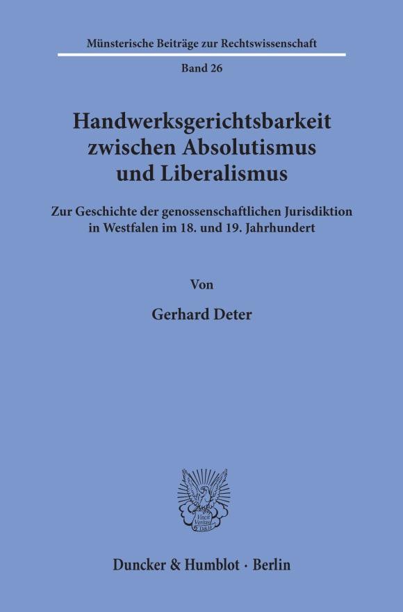 Cover Handwerksgerichtsbarkeit zwischen Absolutismus und Liberalismus