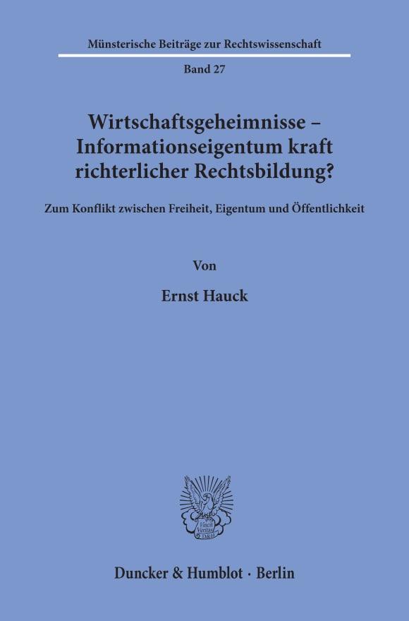 Cover Wirtschaftsgeheimnisse - Informationseigentum kraft richterlicher Rechtsbildung?