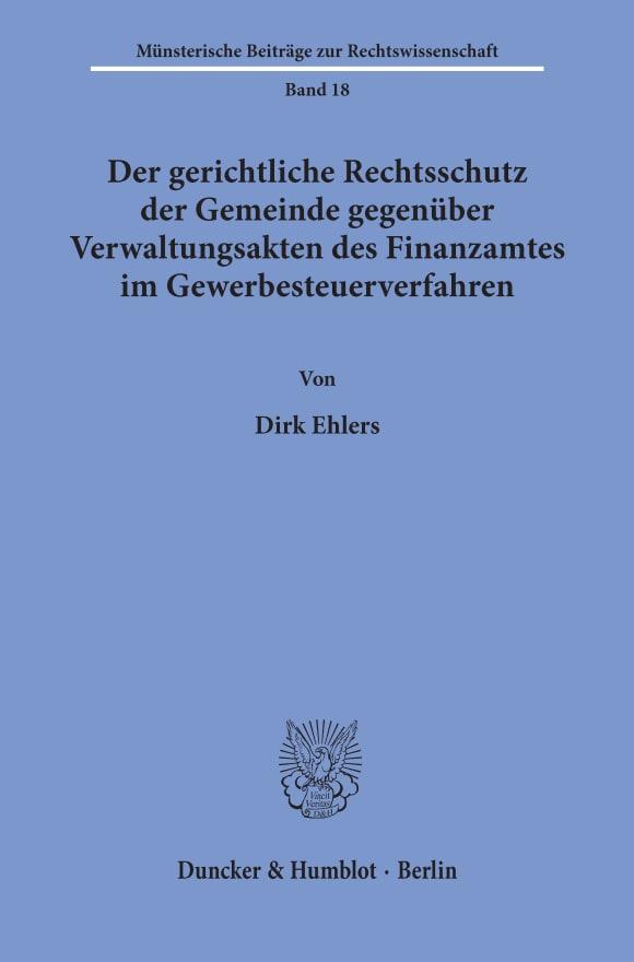 Cover Der gerichtliche Rechtsschutz der Gemeinde gegenüber Verwaltungsakten des Finanzamtes im Gewerbesteuerverfahren