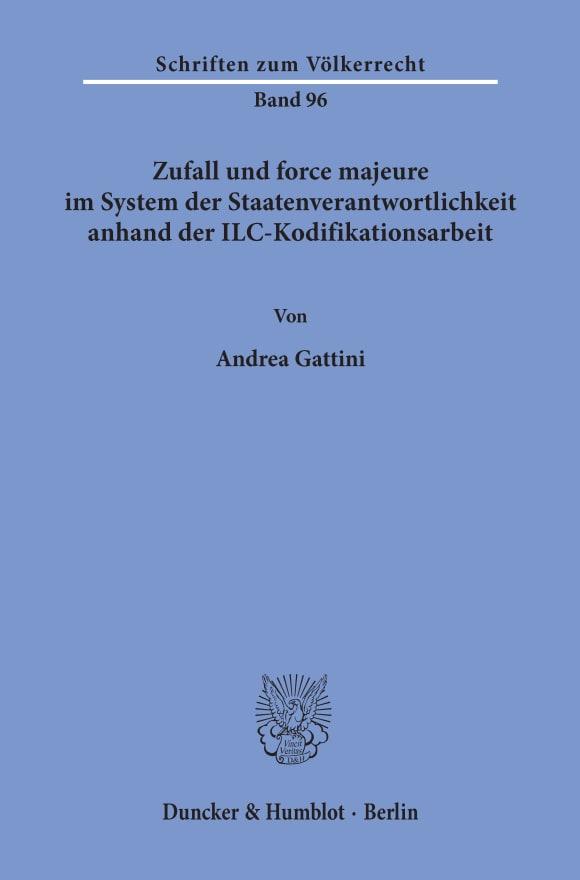 Cover Zufall und force majeure im System der Staatenverantwortlichkeit anhand der ILC-Kodifikationsarbeit