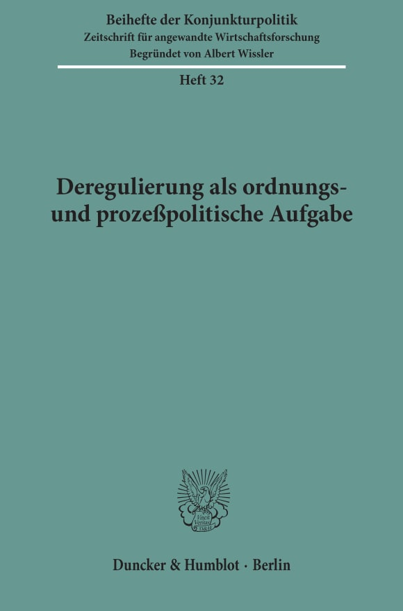 Cover Deregulierung als ordnungs- und prozeßpolitische Aufgabe