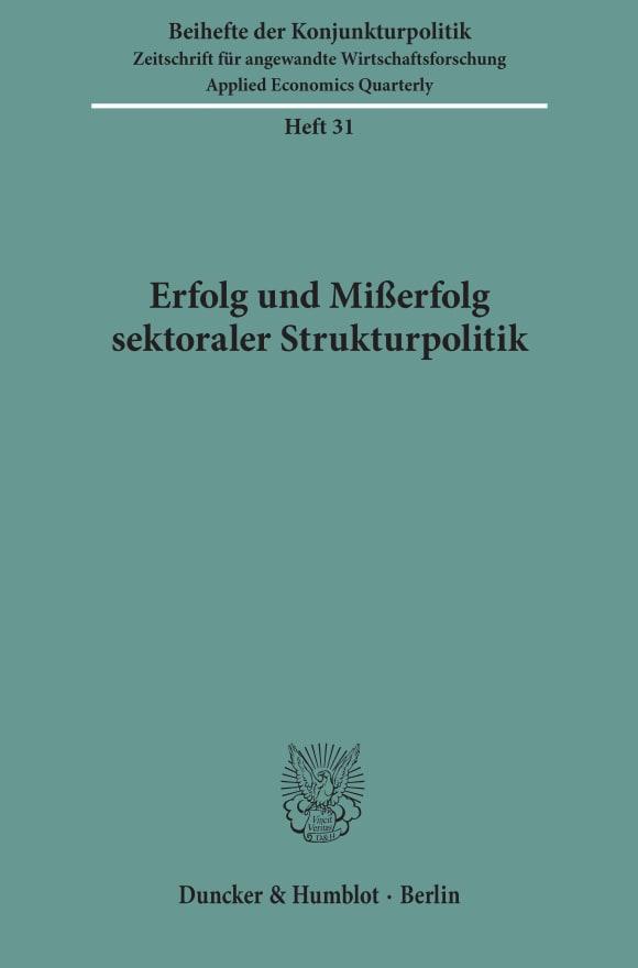 Cover Erfolg und Mißerfolg sektoraler Strukturpolitik