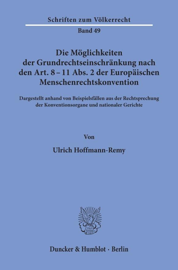 Cover Die Möglichkeiten der Grundrechtseinschränkung nach den Art. 8 - 11 Abs. 2 der Europäischen Menschenrechtskonvention