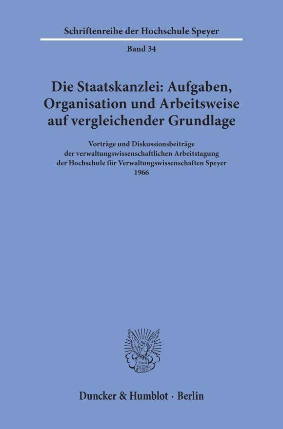 Cover Die Staatskanzlei: Aufgaben, Organisation und Arbeitsweise auf vergleichender Grundlage