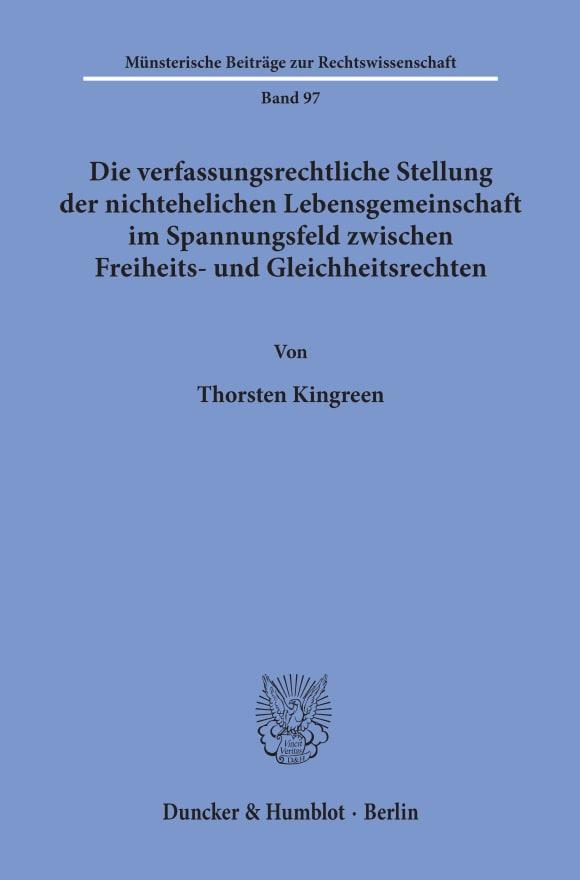 Cover Die verfassungsrechtliche Stellung der nichtehelichen Lebensgemeinschaft im Spannungsfeld zwischen Freiheits- und Gleichheitsrechten