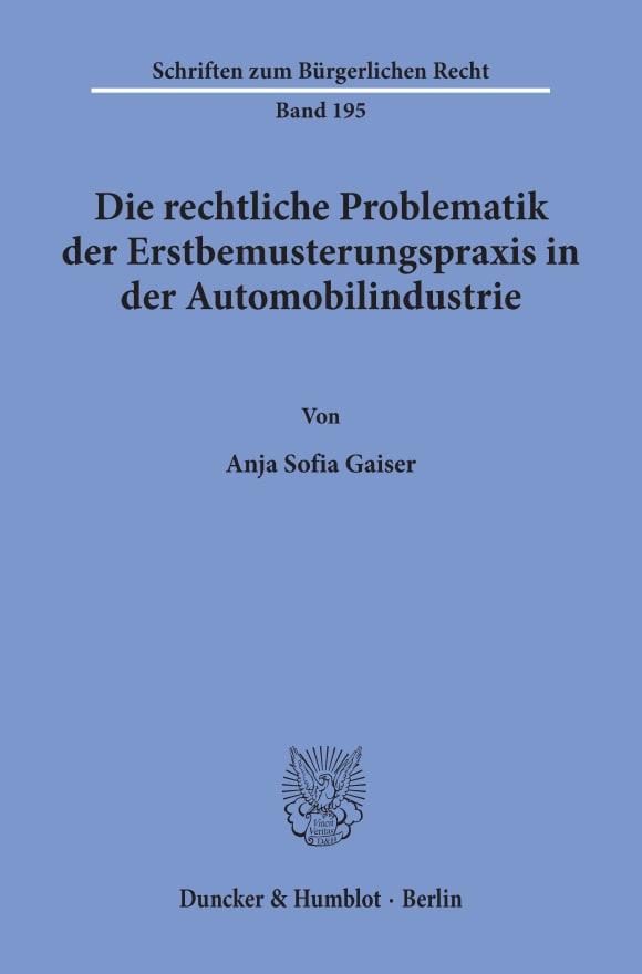 Cover Die rechtliche Problematik der Erstbemusterungspraxis in der Automobilindustrie