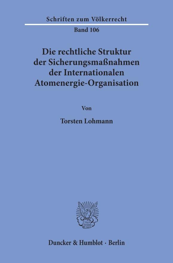 Cover Die rechtliche Struktur der Sicherungsmaßnahmen der Internationalen Atomenergie-Organisation