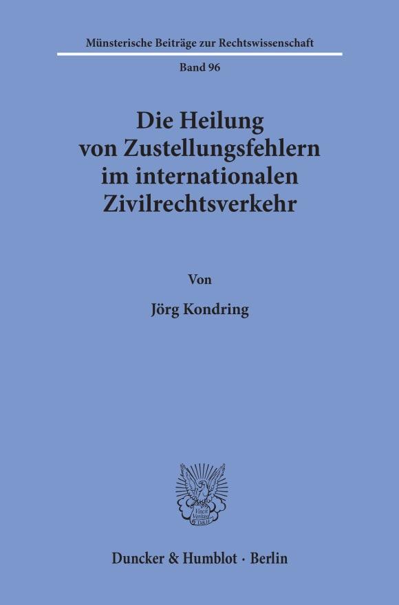 Cover Die Heilung von Zustellungsfehlern im internationalen Zivilrechtsverkehr