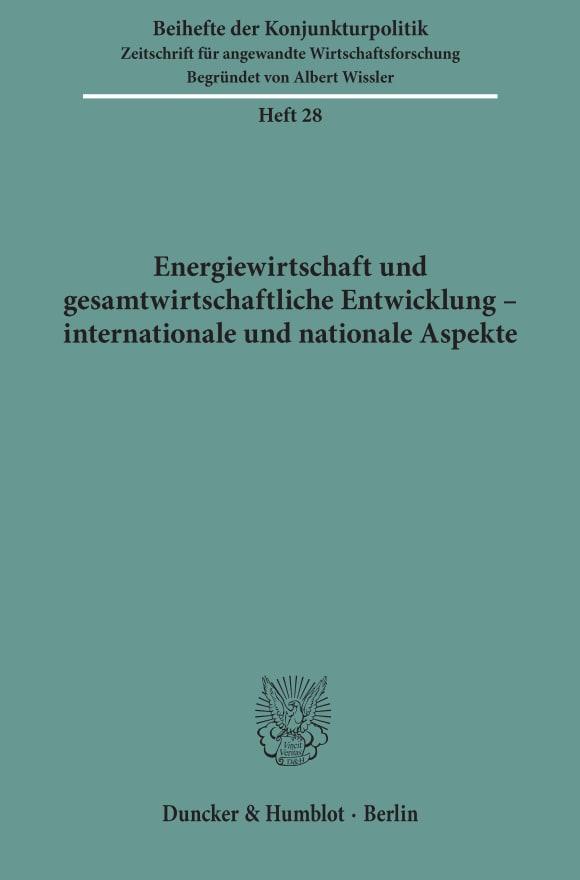 Cover Energiewirtschaft und gesamtwirtschaftliche Entwicklung - internationale und nationale Aspekte