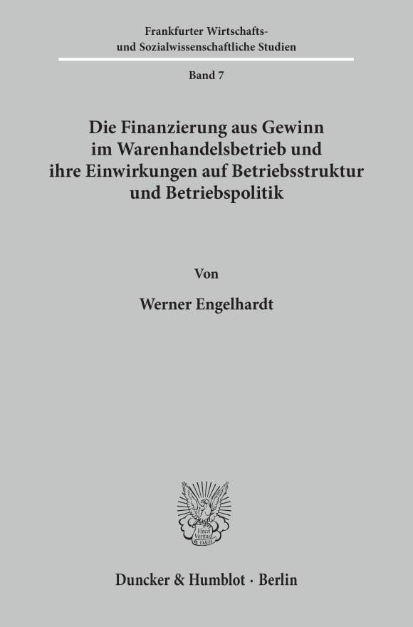 Cover Die Finanzierung aus Gewinn im Warenhandelsbetrieb und ihre Einwirkungen auf Betriebsstruktur und Betriebspolitik