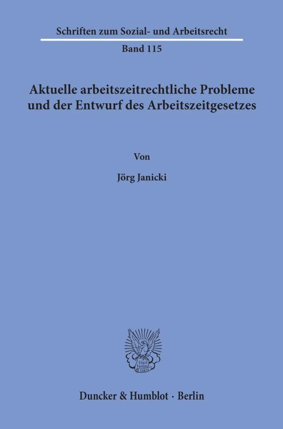 Cover Aktuelle arbeitszeitrechtliche Probleme und der Entwurf des Arbeitszeitgesetzes
