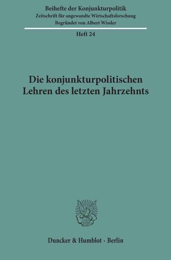 Cover Die konjunkturpolitischen Lehren des letzten Jahrzehnts