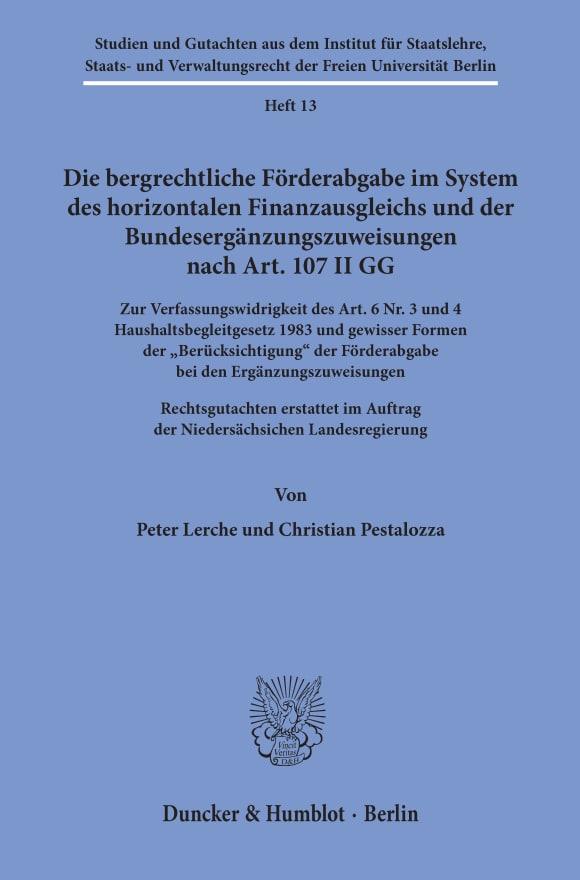 Cover Die bergrechtliche Förderabgabe im System des horizontalen Finanzausgleichs und der Bundesergänzungszuweisungen nach Art. 107 II GG