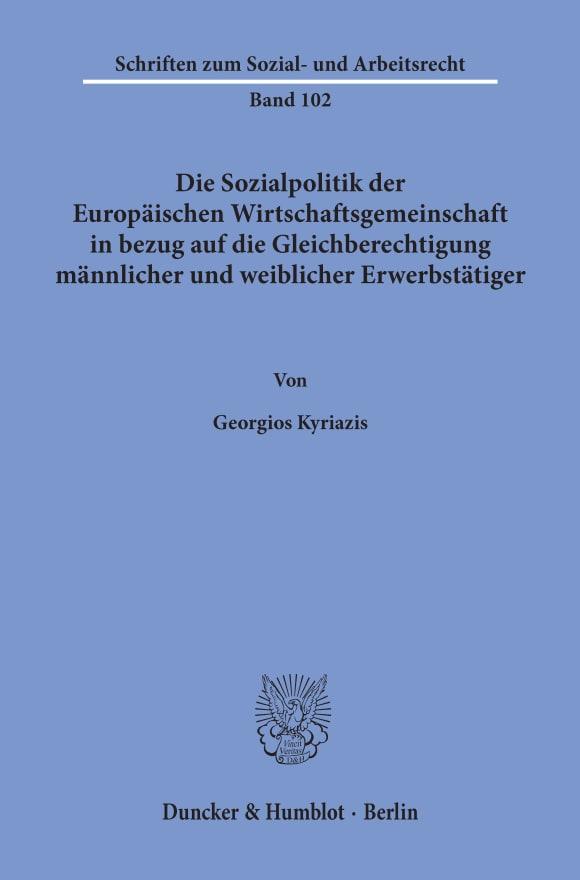 Cover Die Sozialpolitik der Europäischen Wirtschaftsgemeinschaft in bezug auf die Gleichberechtigung männlicher und weiblicher Erwerbstätiger