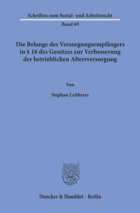Cover Die Belange des Versorgungsempfängers in § 16 des Gesetzes zur Verbesserung der betrieblichen Altersversorgung