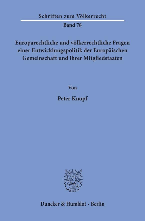 Cover Europarechtliche und völkerrechtliche Fragen einer Entwicklungspolitik der Europäischen Gemeinschaft und ihrer Mitgliedstaaten