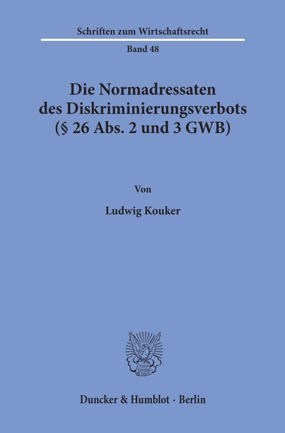 Cover Die Normadressaten des Diskriminierungsverbots (§ 26 Abs. 2 und 3 GWB)