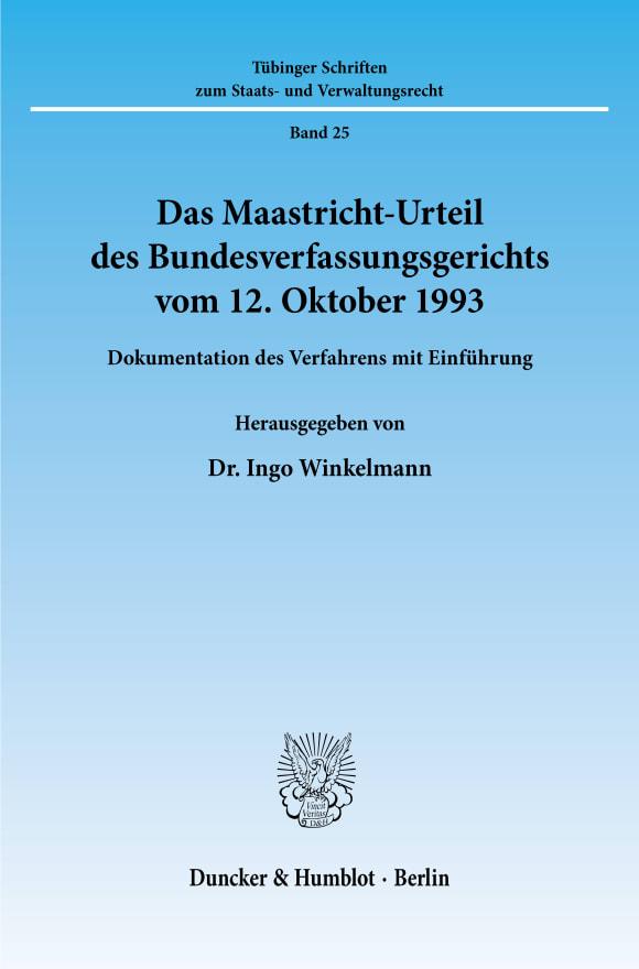 Cover Das Maastricht-Urteil des Bundesverfassungsgerichts vom 12. Oktober 1993