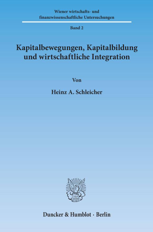 Cover Kapitalbewegungen, Kapitalbildung und wirtschaftliche Integration