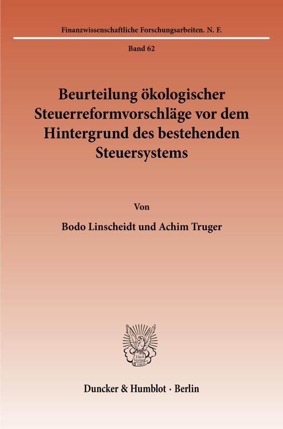 Cover Beurteilung ökologischer Steuerreformvorschläge vor dem Hintergrund des bestehenden Steuersystems
