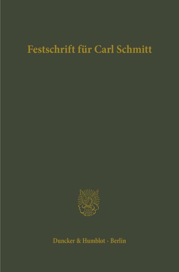 Cover Festschrift für Carl Schmitt zum 70. Geburtstag dargebracht von Freunden und Schülern