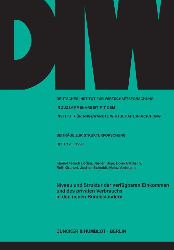 Cover Niveau und Struktur der verfügbaren Einkommen und des privaten Verbrauchs in den neuen Bundesländern