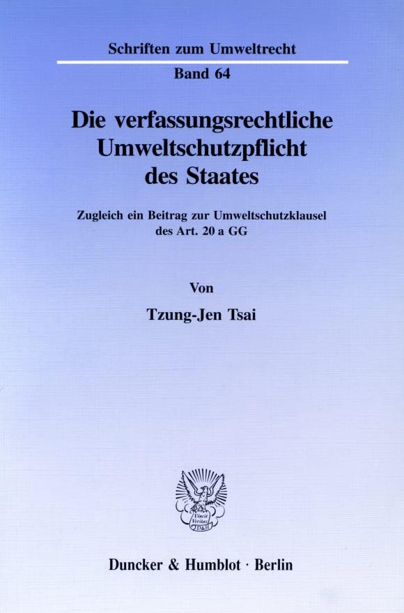 Cover Die verfassungsrechtliche Umweltschutzpflicht des Staates