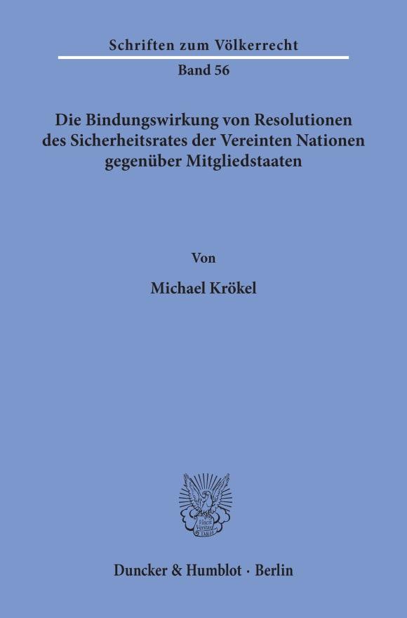 Cover Die Bindungswirkung von Resolutionen des Sicherheitsrates der Vereinten Nationen gegenüber Mitgliedstaaten