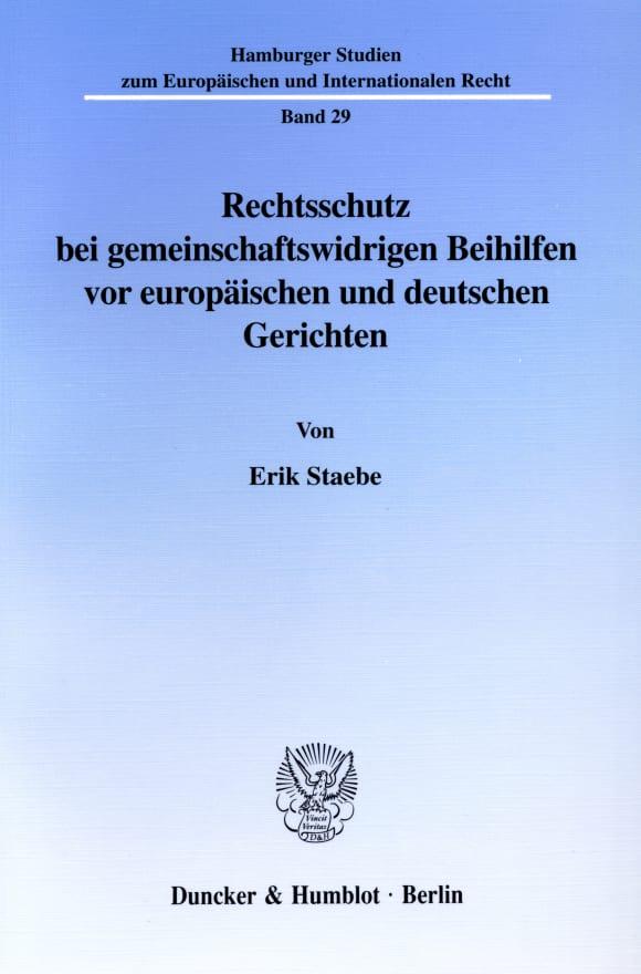 Cover Rechtsschutz bei gemeinschaftswidrigen Beihilfen vor europäischen und deutschen Gerichten
