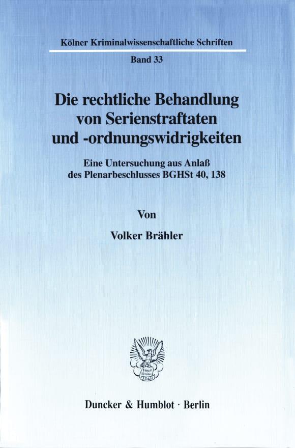 Cover Die rechtliche Behandlung von Serienstraftaten und -ordnungswidrigkeiten