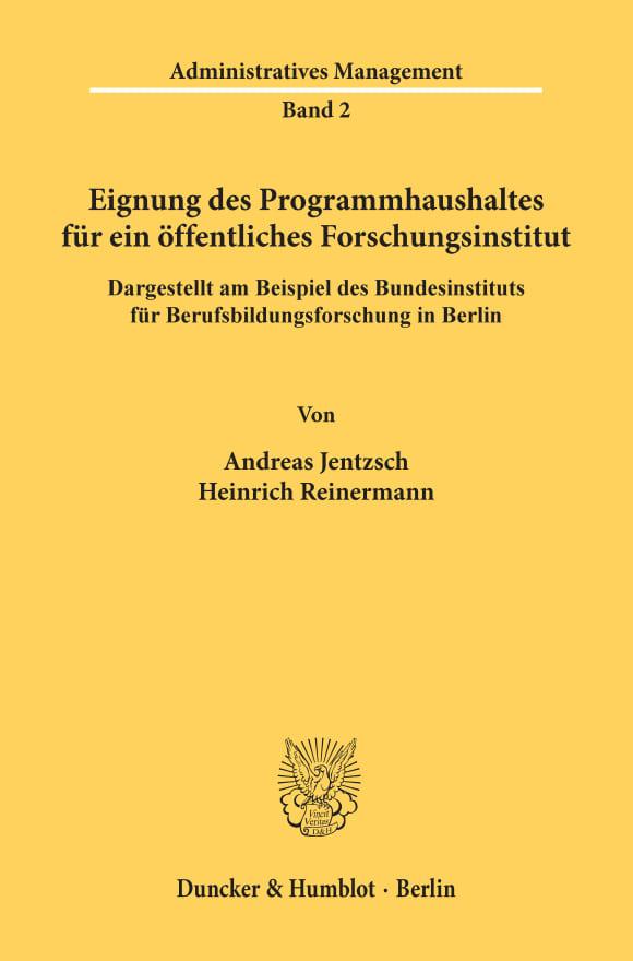 Cover Eignung des Programmhaushaltes für ein öffentliches Forschungsinstitut, dargestellt am Beispiel des Bundesinstituts für Berufsbildungsforschung in Berlin