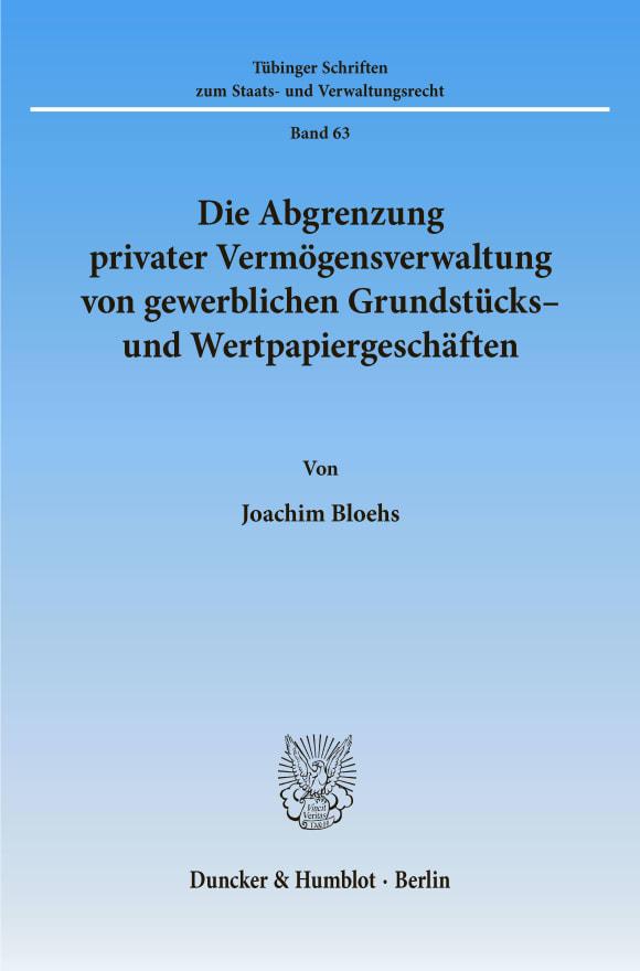 Cover Die Abgrenzung privater Vermögensverwaltung von gewerblichen Grundstücks- und Wertpapiergeschäften