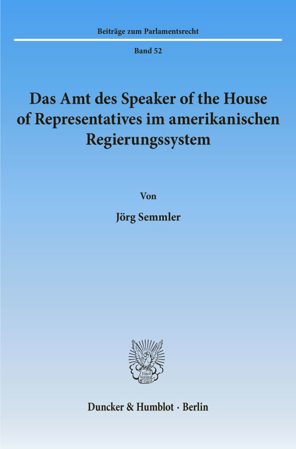 Cover Das Amt des Speaker of the House of Representatives im amerikanischen Regierungssystem