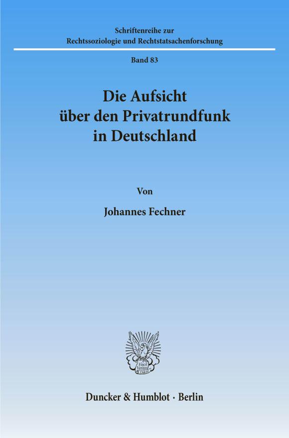 Cover Die Aufsicht über den Privatrundfunk in Deutschland
