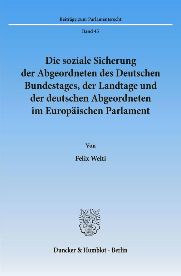 Cover Die soziale Sicherung der Abgeordneten des Deutschen Bundestages, der Landtage und der deutschen Abgeordneten im Europäischen Parlament